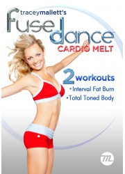 fusedance cardio melt Tracey Mallett's FuseDance™ Cardio Melt DVD   My Review